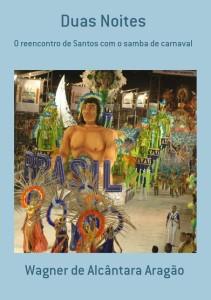 O resgate do Carnaval de Santos contado em um livro reportagem. Clique aqui para obter um exemplar