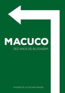 Livro coletânea de post dos dez primeiros anos (2005-2015) do Macuco Blog. Clique aqui para obter um exemplar